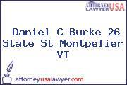 Daniel C Burke 26 State St Montpelier VT