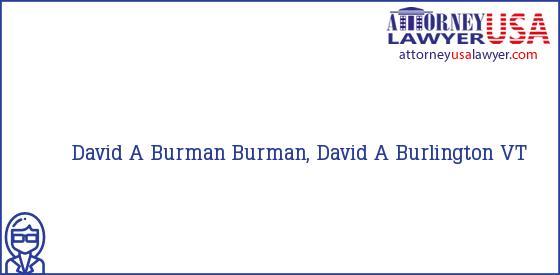 Telephone, Address and other contact data of David A Burman, Burlington, VT, USA