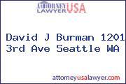 David J Burman 1201 3rd Ave Seattle WA