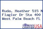 Ruda, Heather 515 N Flagler Dr Ste 400 West Palm Beach FL