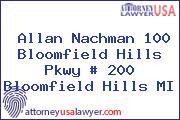 Allan Nachman 100 Bloomfield Hills Pkwy # 200 Bloomfield Hills MI
