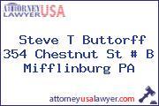 Steve T Buttorff 354 Chestnut St # B Mifflinburg PA