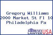 Gregory Williams 2000 Market St Fl 10 Philadelphia Pa