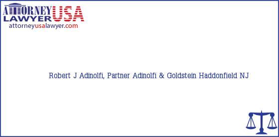 Telephone, Address and other contact data of Robert J Adinolfi, Partner, Haddonfield, NJ, USA