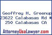 Geoffrey H. Greenup 23622 Calabasas Rd # 250 Calabasas CA