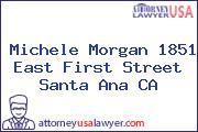 Michele Morgan 1851 East First Street Santa Ana CA