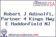 Robert J Adinolfi, Partner 4 Kings Hwy E Haddonfield NJ