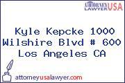 Kyle Kepcke 1000 Wilshire Blvd # 600 Los Angeles CA