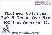 Michael Goldstein 300 S Grand Ave Ste 800 Los Angeles Ca