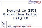 Howard Lo 3851 Vinton Ave Culver City CA