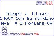 Joseph J. Bisson  14000 San Bernardino Ave  # 3 Fontana CA