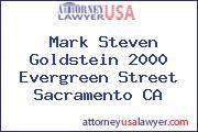 Mark Steven Goldstein 2000 Evergreen Street Sacramento CA