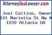 Joel Callins, Owner 101 Marietta St Nw # 1030 Atlanta GA