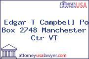 Edgar T Campbell Po Box 2748 Manchester Ctr VT