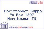 Christopher Capps Po Box 1897 Morristown TN