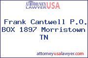 Frank Cantwell P.O. BOX 1897 Morristown TN