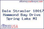 Dale Strasler 18017 Hammond Bay Drive Spring Lake MI