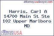 Harris, Carl A 14700 Main St Ste 102 Upper Marlboro MD