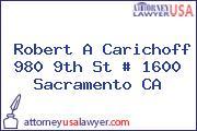 Robert A Carichoff 980 9th St # 1600 Sacramento CA