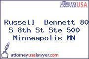 Russell  Bennett 80 S 8th St Ste 500 Minneapolis MN