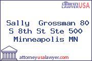 Sally  Grossman 80 S 8th St Ste 500 Minneapolis MN