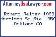 Robert Reiter 1999 Harrison St Ste 1350 Oakland CA