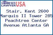 Stair, Kent 2600 Marquis II Tower 285 Peachtree Center Avenue Atlanta GA