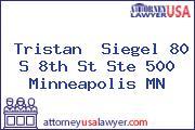 Tristan  Siegel 80 S 8th St Ste 500 Minneapolis MN