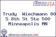 Trudy  Wiechmann 80 S 8th St Ste 500 Minneapolis MN