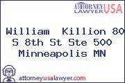 William  Killion 80 S 8th St Ste 500 Minneapolis MN