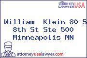 William  Klein 80 S 8th St Ste 500 Minneapolis MN