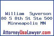 William  Syverson 80 S 8th St Ste 500 Minneapolis MN