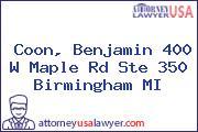 Coon, Benjamin 400 W Maple Rd Ste 350 Birmingham MI
