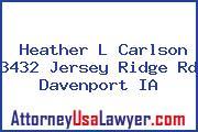 Heather L Carlson 3432 Jersey Ridge Rd Davenport IA