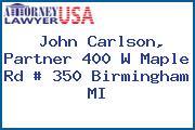 John Carlson, Partner 400 W Maple Rd # 350 Birmingham MI