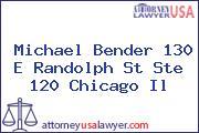 Michael Bender 130 E Randolph St Ste 120 Chicago Il