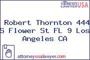 Robert Thornton 444 S Flower St FL 9 Los Angeles CA