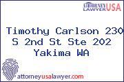 Timothy Carlson 230 S 2nd St Ste 202 Yakima WA