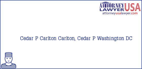 Telephone, Address and other contact data of Cedar P Carlton, Washington, DC, USA