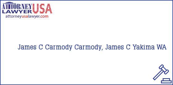Telephone, Address and other contact data of James C Carmody, Yakima, WA, USA