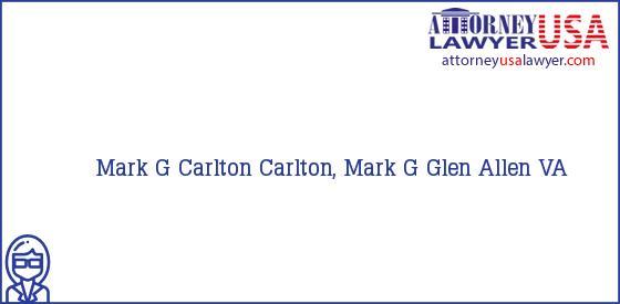Telephone, Address and other contact data of Mark G Carlton, Glen Allen, VA, USA