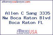 Allen C Sang 3335 Nw Boca Raton Blvd Boca Raton FL
