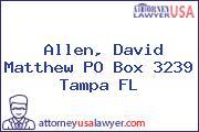 Allen, David Matthew PO Box 3239 Tampa FL