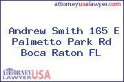Andrew Smith 165 E Palmetto Park Rd Boca Raton FL