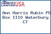 Ann Harris Rubin PO Box 1110 Waterbury CT