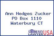 Ann Hedges Zucker PO Box 1110 Waterbury CT
