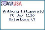 Anthony Fitzgerald PO Box 1110 Waterbury CT
