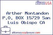 Arther Montandon P.O. BOX 15729 San Luis Obispo CA