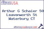 Arthur G Schaier 50 Leavenworth St Waterbury CT