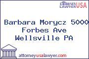 Barbara Morycz 5000 Forbes Ave Wellsville PA